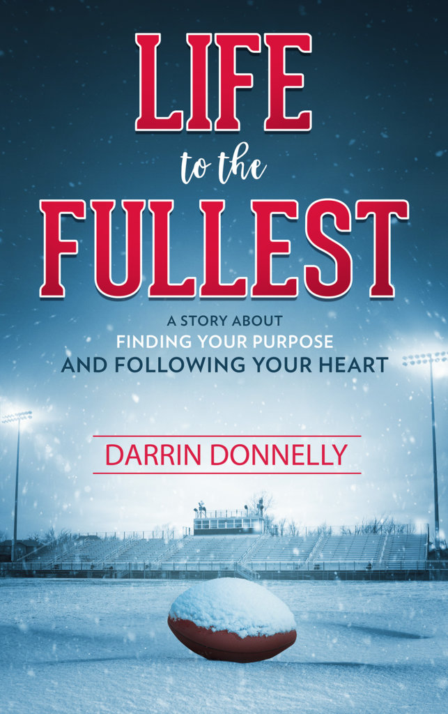 LIFE TO THE FULLEST by Darrin Donnelly